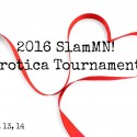 2016 SlamMN! Erotica Tournament